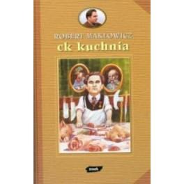 Ck kuchnia  - autor Robert Makłowicz