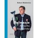 Robert Makłowicz - Dalmacja. Książka kucharska z autografem